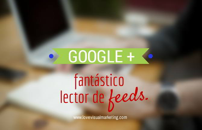 Google+ lector feeds